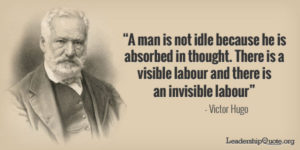 victor-hugo-quote-a-man-is-not-idle-because-he-is-absorbed-in-thought-there-is-a-visible-labour-and-there-is-an-invisible-labour1